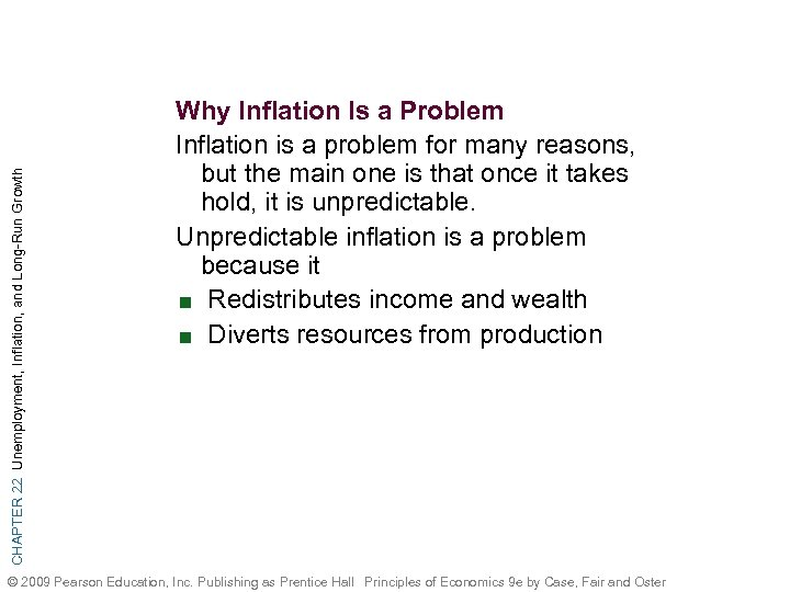CHAPTER 22 Unemployment, Inflation, and Long-Run Growth Why Inflation Is a Problem Inflation is