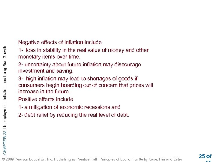 CHAPTER 22 Unemployment, Inflation, and Long-Run Growth Negative effects of inflation include 1 -
