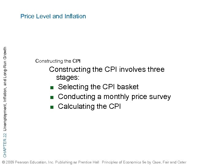 CHAPTER 22 Unemployment, Inflation, and Long-Run Growth Price Level and Inflation Constructing the CPI