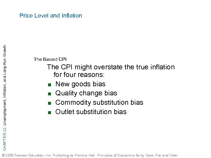 CHAPTER 22 Unemployment, Inflation, and Long-Run Growth Price Level and Inflation The Biased CPI