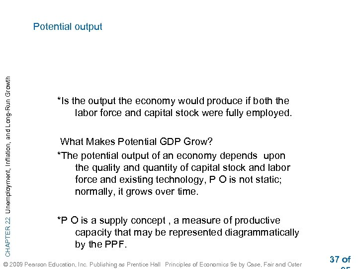 CHAPTER 22 Unemployment, Inflation, and Long-Run Growth Potential output *Is the output the economy