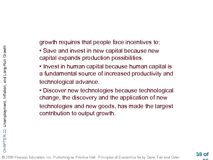 CHAPTER 22 Unemployment, Inflation, and Long-Run Growth growth requires that people face incentives to: