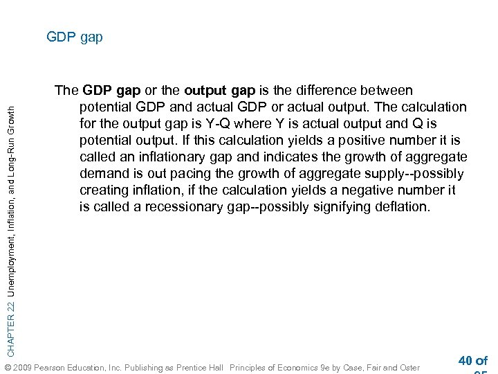 CHAPTER 22 Unemployment, Inflation, and Long-Run Growth GDP gap The GDP gap or the
