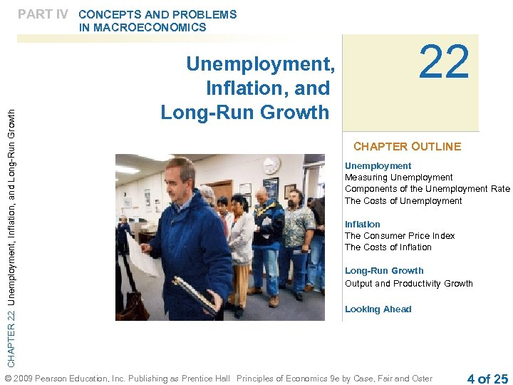 PART IV CONCEPTS AND PROBLEMS CHAPTER 22 Unemployment, Inflation, and Long-Run Growth IN MACROECONOMICS