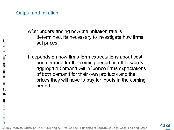 CHAPTER 22 Unemployment, Inflation, and Long-Run Growth Output and Inflation After understanding how the