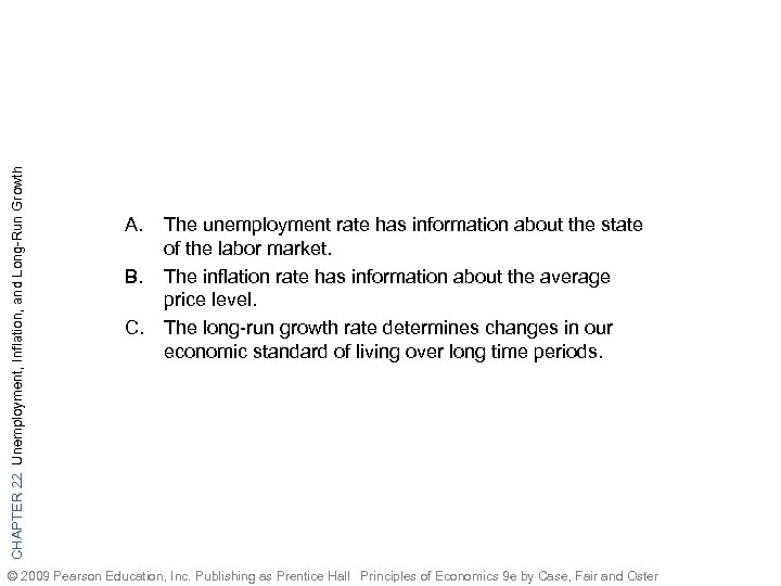 CHAPTER 22 Unemployment, Inflation, and Long-Run Growth A. B. C. The unemployment rate has