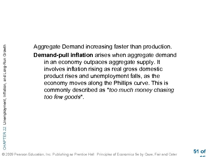 CHAPTER 22 Unemployment, Inflation, and Long-Run Growth Aggregate Demand increasing faster than production. Demand-pull