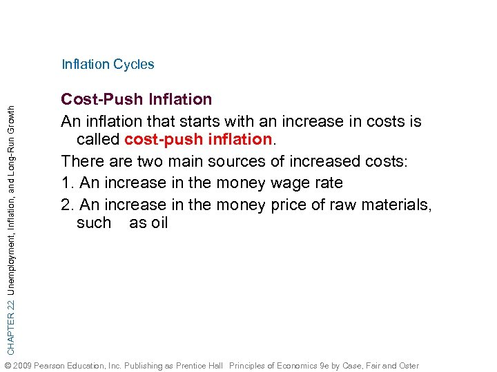 CHAPTER 22 Unemployment, Inflation, and Long-Run Growth Inflation Cycles Cost-Push Inflation An inflation that
