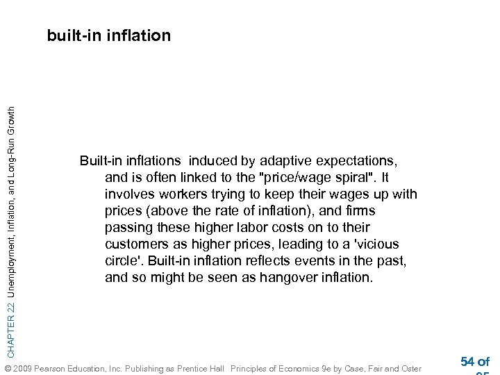 CHAPTER 22 Unemployment, Inflation, and Long-Run Growth built-in inflation Built-in inflations induced by adaptive
