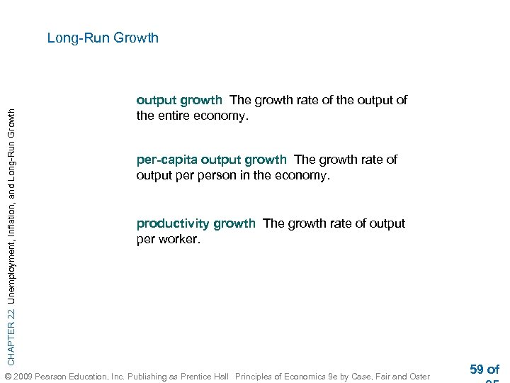 CHAPTER 22 Unemployment, Inflation, and Long-Run Growth output growth The growth rate of the