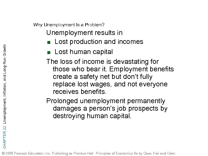 CHAPTER 22 Unemployment, Inflation, and Long-Run Growth Why Unemployment Is a Problem? Unemployment results