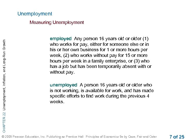 Unemployment CHAPTER 22 Unemployment, Inflation, and Long-Run Growth Measuring Unemployment employed Any person 16