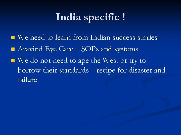 India specific ! n n n We need to learn from Indian success stories