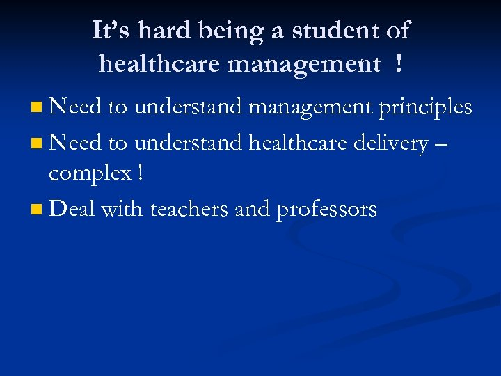 It's hard being a student of healthcare management ! Need to understand management principles