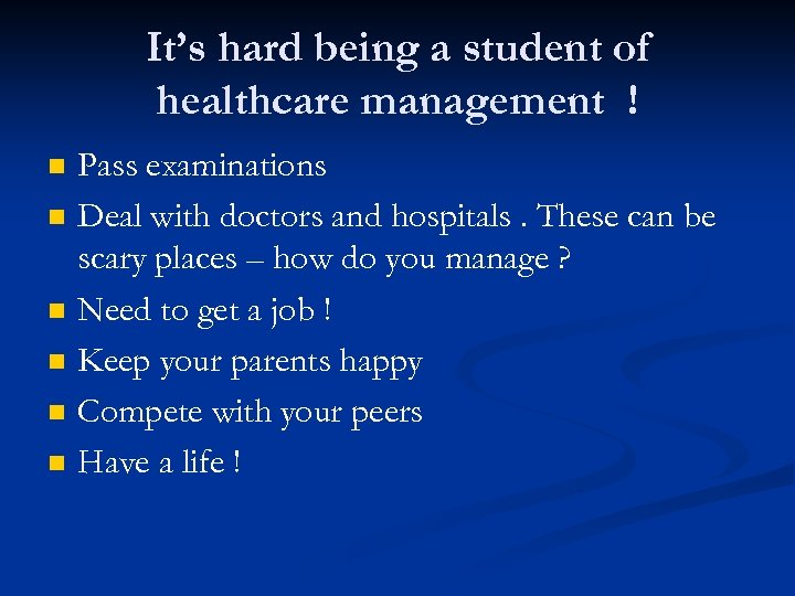 It's hard being a student of healthcare management ! n n n Pass examinations