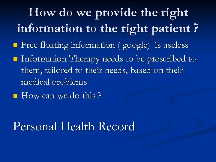 How do we provide the right information to the right patient ? Free floating