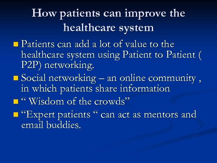 How patients can improve the healthcare system n Patients can add a lot of