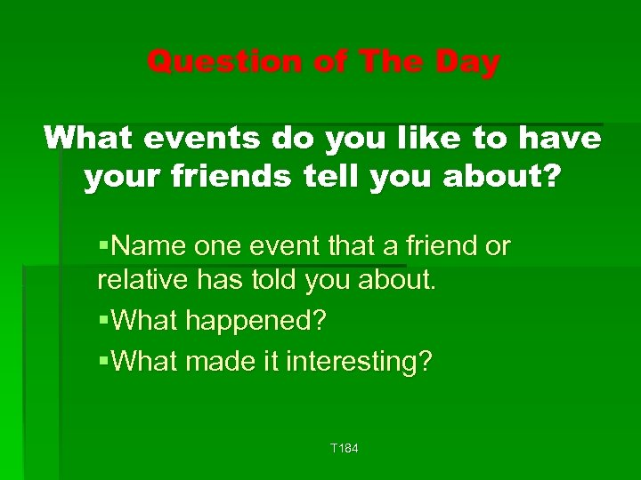 Question of The Day What events do you like to have your friends tell