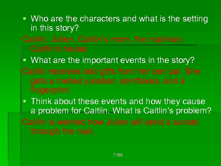 § Who are the characters and what is the setting in this story? Caitlin,