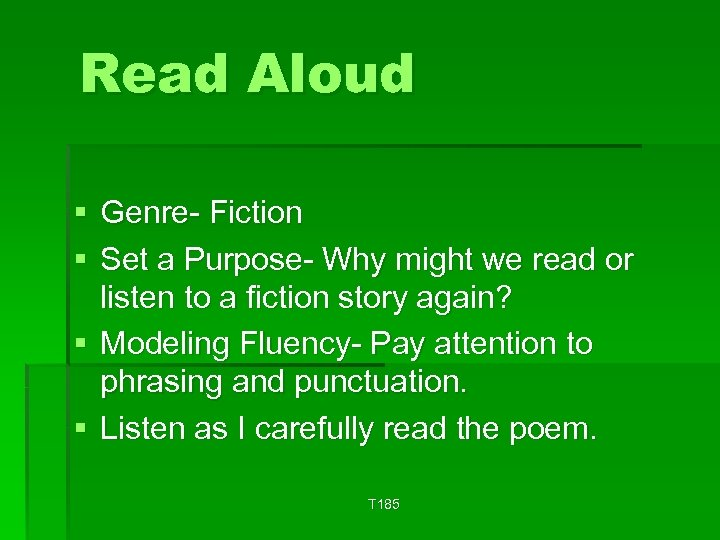 Read Aloud § Genre- Fiction § Set a Purpose- Why might we read or
