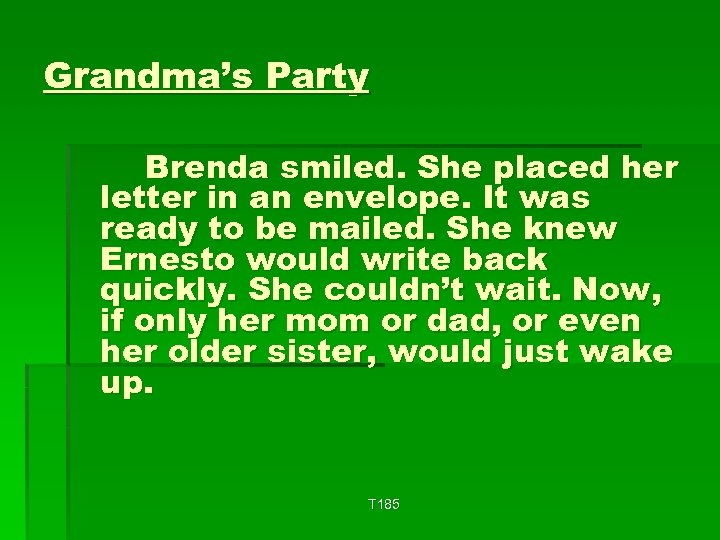 Grandma's Party Brenda smiled. She placed her letter in an envelope. It was ready