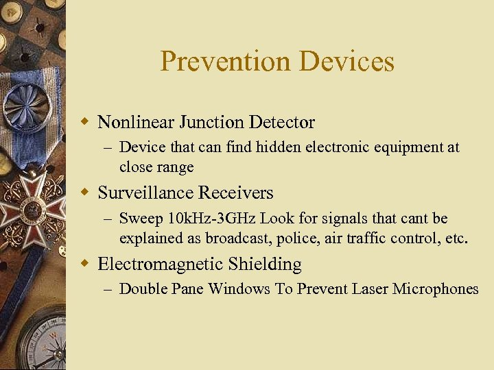 Prevention Devices w Nonlinear Junction Detector – Device that can find hidden electronic equipment