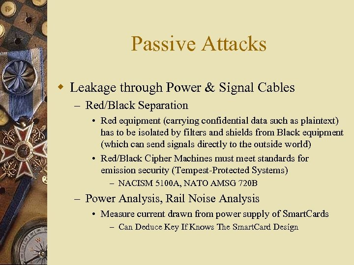Passive Attacks w Leakage through Power & Signal Cables – Red/Black Separation • Red