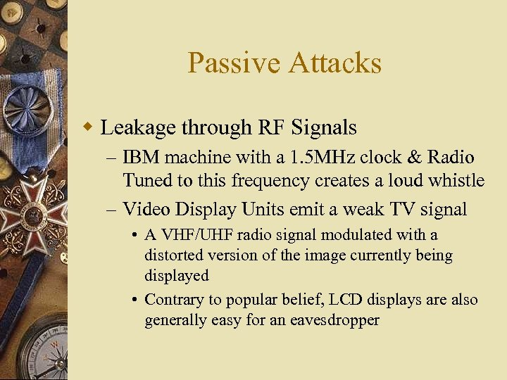 Passive Attacks w Leakage through RF Signals – IBM machine with a 1. 5