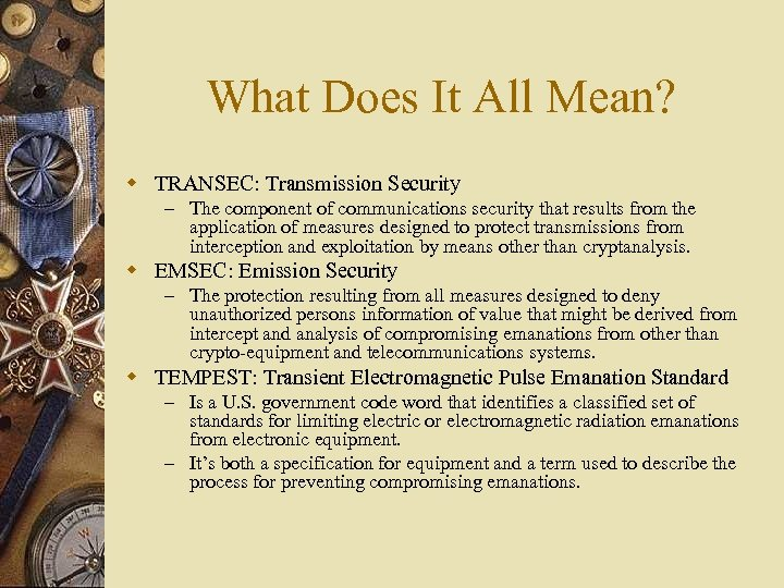 What Does It All Mean? w TRANSEC: Transmission Security – The component of communications