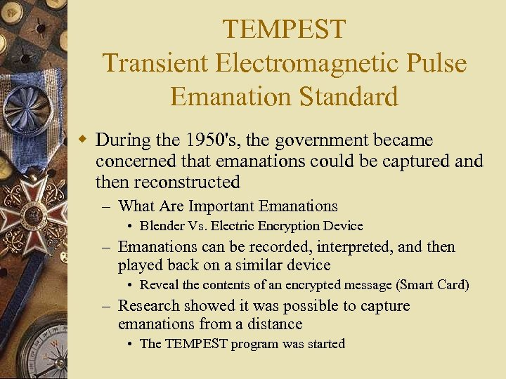 TEMPEST Transient Electromagnetic Pulse Emanation Standard w During the 1950's, the government became concerned