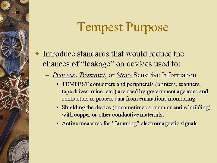 """Tempest Purpose w Introduce standards that would reduce the chances of """"leakage"""" on devices"""
