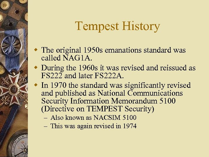 Tempest History w The original 1950 s emanations standard was called NAG 1 A.