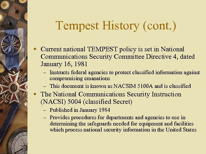 Tempest History (cont. ) w Current national TEMPEST policy is set in National Communications