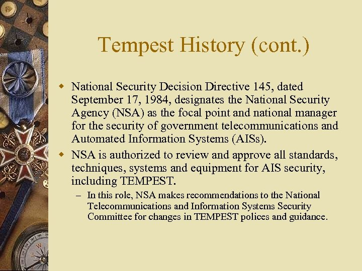 Tempest History (cont. ) w National Security Decision Directive 145, dated September 17, 1984,