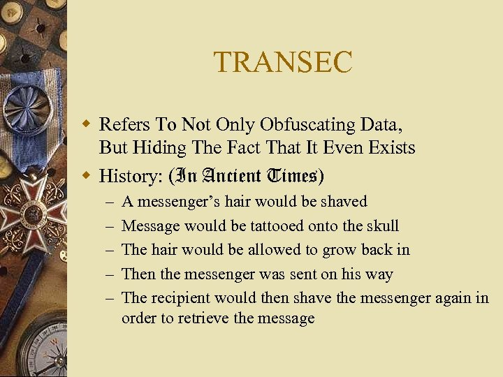 TRANSEC w Refers To Not Only Obfuscating Data, But Hiding The Fact That It