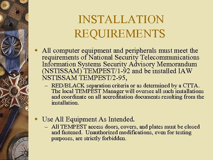 INSTALLATION REQUIREMENTS w All computer equipment and peripherals must meet the requirements of National