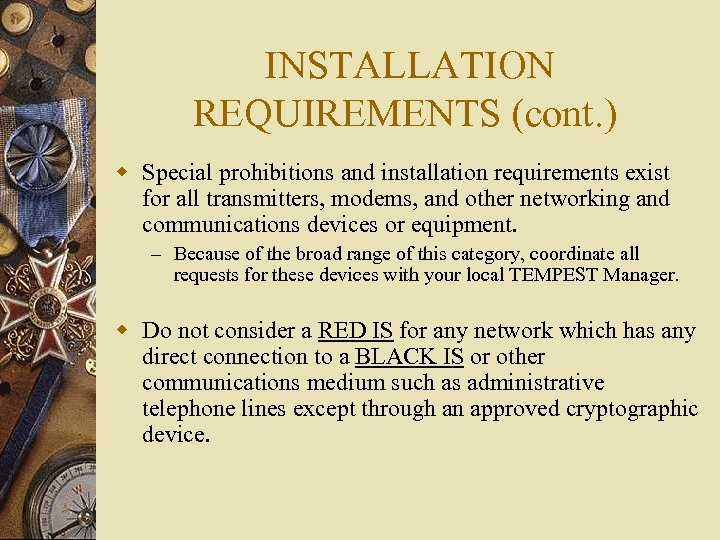 INSTALLATION REQUIREMENTS (cont. ) w Special prohibitions and installation requirements exist for all transmitters,