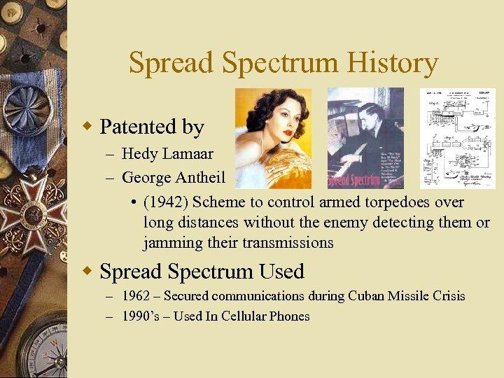 Spread Spectrum History w Patented by – Hedy Lamaar – George Antheil • (1942)