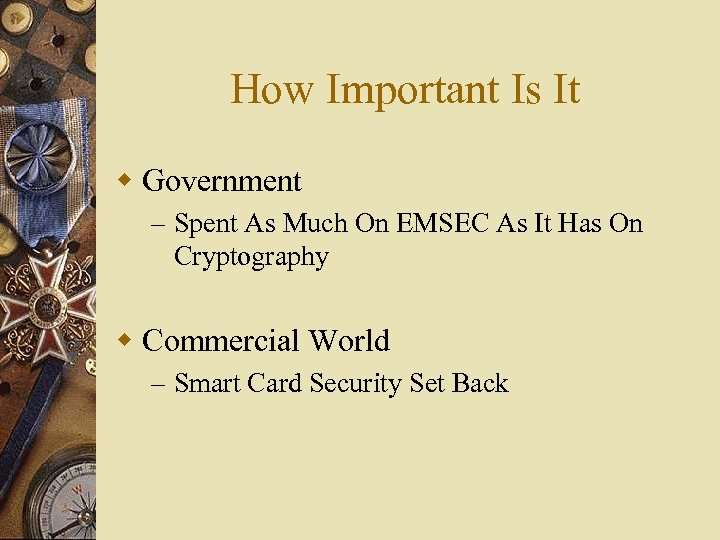 How Important Is It w Government – Spent As Much On EMSEC As It