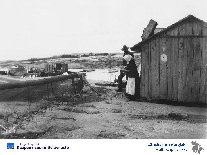 Länsisatama-projekti Matti Kaijansinkko