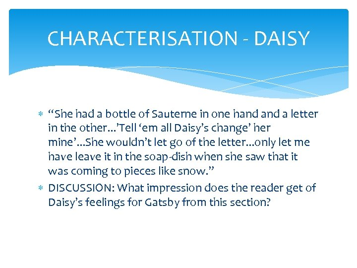 """CHARACTERISATION - DAISY """"She had a bottle of Sauterne in one hand a letter"""