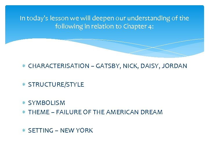 In today's lesson we will deepen our understanding of the following in relation to