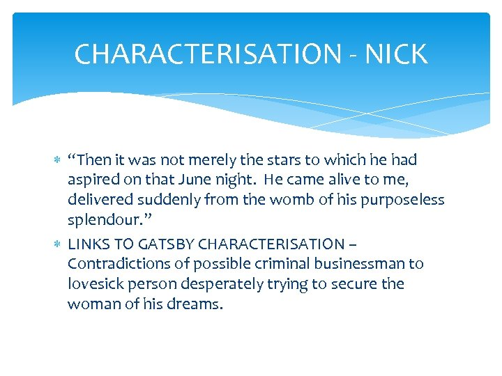 """CHARACTERISATION - NICK """"Then it was not merely the stars to which he had"""