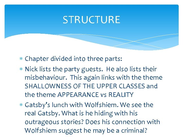STRUCTURE Chapter divided into three parts: Nick lists the party guests. He also lists