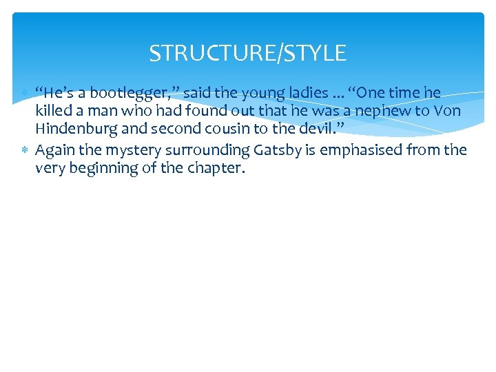 """STRUCTURE/STYLE """"He's a bootlegger, """" said the young ladies. . . """"One time he"""