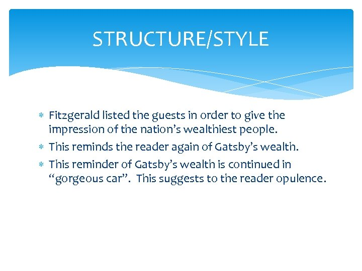 STRUCTURE/STYLE Fitzgerald listed the guests in order to give the impression of the nation's