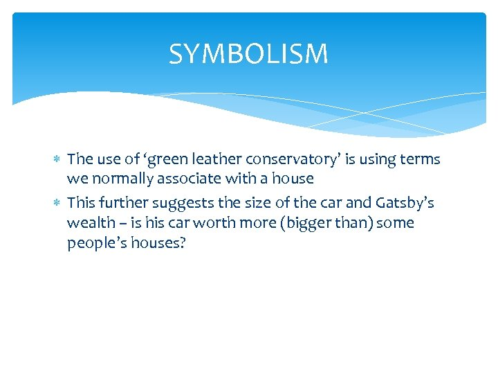 SYMBOLISM The use of 'green leather conservatory' is using terms we normally associate with