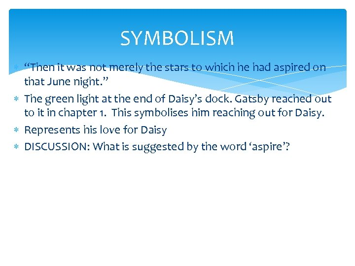 """SYMBOLISM """"Then it was not merely the stars to which he had aspired on"""