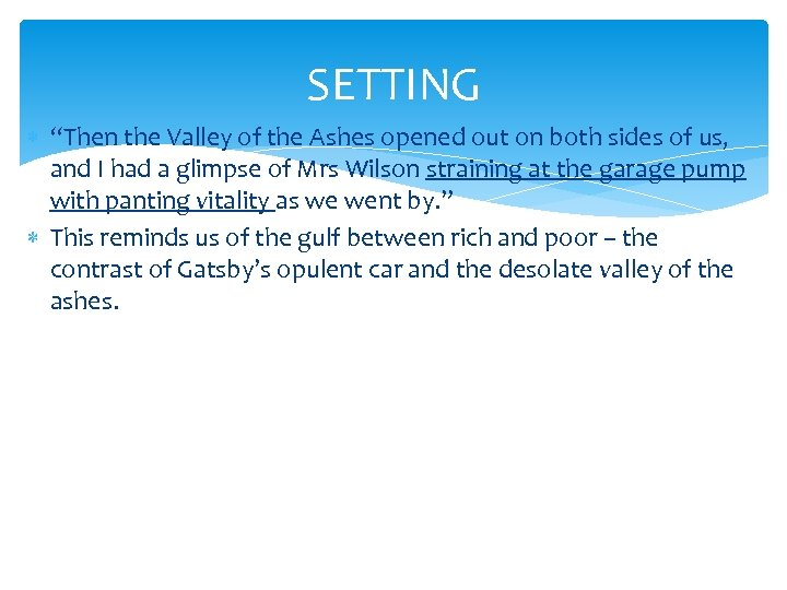 """SETTING """"Then the Valley of the Ashes opened out on both sides of us,"""