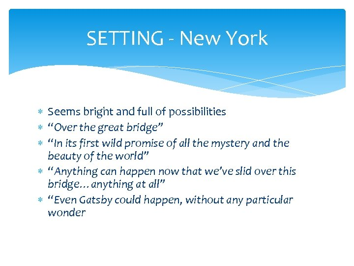 """SETTING - New York Seems bright and full of possibilities """"Over the great bridge"""""""
